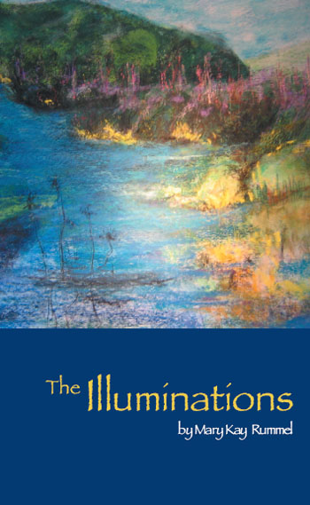 The Illuminations by Mary Kay Rummel, appearing at Moonday poetry reading